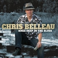 Chris Belleau | Knee Deep In The Blues