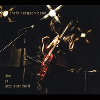 Chris Bergson Band | Live At Jazz Standard