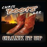 Chris Boots Lee | Crank It Up