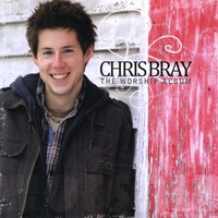 Chris Bray | The Worship Album