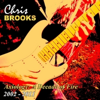 Chris Brooks | Axiology: A Decade of Fire 2002-2011