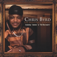 Chris Byrd (featuring: Journey & The Heavenaires) | The Minstrel's Journey
