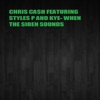 Chris Ca$h | When the Siren Sounds