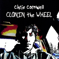 Chris Cornwell | Clonin the Wheel