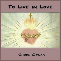 Chris Dylan | To Live in Love