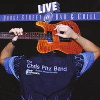 "Chris Fitz Band | Chris Fitz Band ""Live at Dodge Street"""