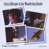 Chris Gillespie & The Wandering Hands | Free To Roam (EP)