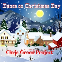 Chris Green Project | Dance On Christmas Day