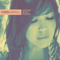 Chris Harrell | Waiting on the Words