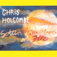 Chris Holcombe | Settin' The Moon On Fire