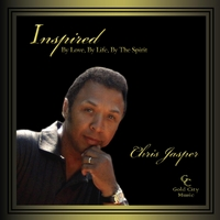 Chris Jasper | Inspired: By Love, By Life, By the Spirit