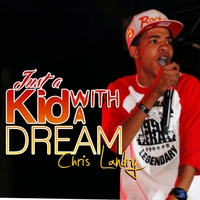 Chris Landry | Just a Kid With a Dream