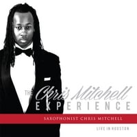 Chris Mitchell | The Chris Mitchell Experience: Live in Houston