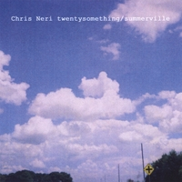 Chris Neri | twentysomething/summerville