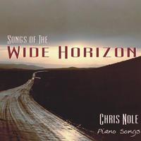CHRIS NOLE | SONGS OF THE WIDE HORIZON