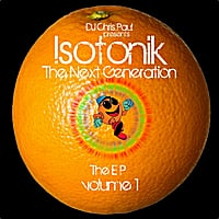 DJ Chris Paul & Isotonik | The Next Generation E.P., Vol. One (DJ Chris Paul Presents Isotonik)