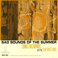 Chris Richards and the Subtractions | Sad Sounds of the Summer