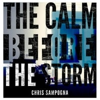 Chris Sampogna | The Calm Before the Storm
