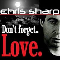 Chris Sharp | Don't Forget Love