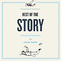 Rest of the Story by Chris Tarry