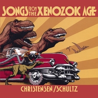 Christensen/Schultz | Songs from the Xenozoic Age
