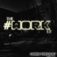 Chris Theodat | The #Work EP