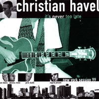Christian Havel | It's Never Too Late