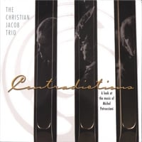 Christian Jacob | Contradictions - A Look At the Music of Michel Petrucciani