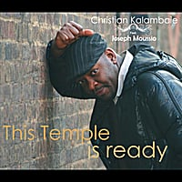 Christian Kalambaie | This Temple Is Ready