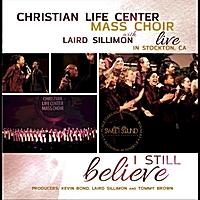 Christian life center mass choir i still believe cd baby music