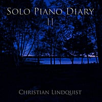 Christian Lindquist | Solo Piano Diary II