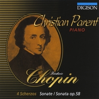 Christian Parent | Chopin: 4 Scherzos and Sonata, Op. 58