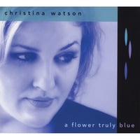 Christina Watson | A Flower Truly Blue