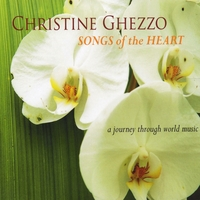 Christine Ghezzo | Songs of the Heart - a Journey Through World Music
