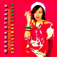 Mesha Steele | Christmas in Paradise