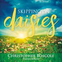 Christopher Boscole | Skipping on Daisies