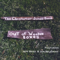 The Christopher James Band | Out of Wooden Boxes