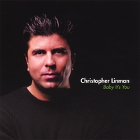 Christopher Linman | Baby It's You