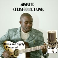 Minister Christopher  Laing | Bless and Highly Favoured