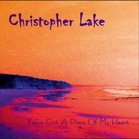 Christopher Lake | You've Got A Piece of My Heart