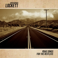 Christopher Lockett | Road Songs for the Restless