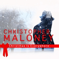 Christopher Maloney | Christmas Is Everywhere