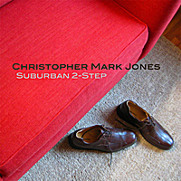 Christopher Mark Jones | Suburban 2-Step