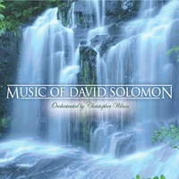 David Solomon | Music of David Solomon: Orchestrated By Christopher Wilson
