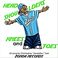 Christopher Zondaflex Tyler | Head Shoulders Knees Toes