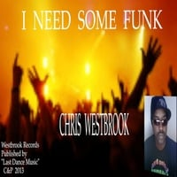 Chris  Westbrook | I Need Some Funk!