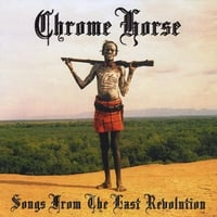 Chrome Horse | Songs From the Last Revolution