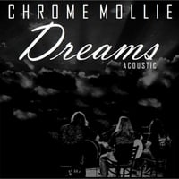 Chrome Mollie | Dreams