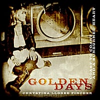 Chrystina Lloree Fincher | Golden Days - Single