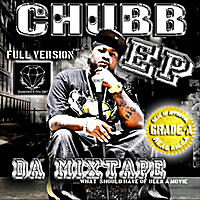 Chubb | Chubb EP Da Mixtape (Full Version)